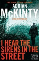 Adrian McKinty, I Hear the Sirens in the Street
