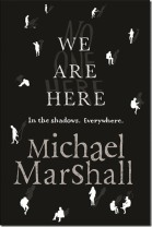 we-are-here-by-michael-marshall